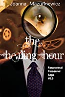 The Healing Hour (Paranormal Personnel Saga # 0.5)