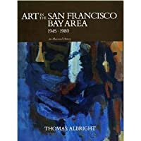 Art in the San Francisco Bay Area, 1945-1980: An Illustrated History