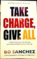 Take Charge Give All