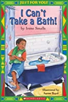 Just For You!: I Can't Take a Bath!