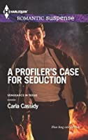 A Profiler's Case for Seduction (Vengeance in Texas)