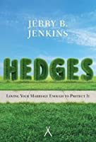 Hedges (Paperback Edition / Redesign): Loving Your Marriage Enough to Protect It