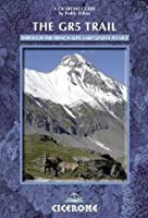 The GR5 Trail: Through the French Alps: Lake Geneva to Nice (Cicerone Guides)