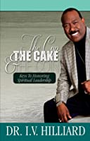 The Cup, The Cake & The Coin: Keys to Honoring Spiritual Leadership
