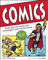 Comics: Investigate the History and Technology of American Cartooning