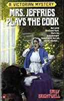 Mrs. Jeffries Plays the Cook (Victorian Mystery)