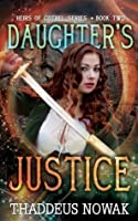 Daughter's Justice (Heirs of Cothel Series)