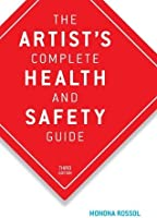 The Artist's Complete Health and Safety Guide: