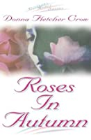 Roses in Autumn (Virtuous Heart)