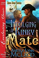 Indulging a Kinky Mate (Rough River Coyotes 4)