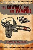 The Cowboy and the Vampire: A Very Unusual Romance
