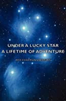 Under A Lucky Star - A Lifetime Of Adventure