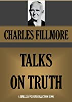 TALKS ON TRUTH (Timeless Wisdom Collection)