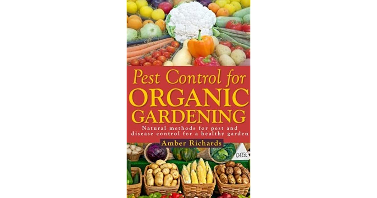 Pest Control for Organic Gardening: Natural Methods for ...