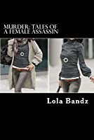 Murder: Tales of a Female Assassin