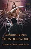 Guardians Inc.: Thundersword