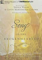 Song of the Brokenhearted: A Novel