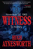 November 22, 1963: Witness to History