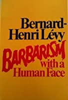 Barbarism with a Human Face