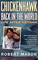 Chickenhawk: Back in the World: Life After Vietnam