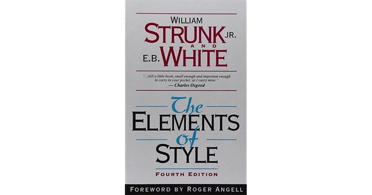 a personal review of the elements of style a book by william strunk jr Read the elements of style by william strunk by william strunk for free with a 30 day free trial read ebook on the web, ipad, iphone and android the original edition of the most trusted writer's guide to american english, this is the book that generations of writers have relied upon for timeless advice on grammar, diction, syntax, sentence.