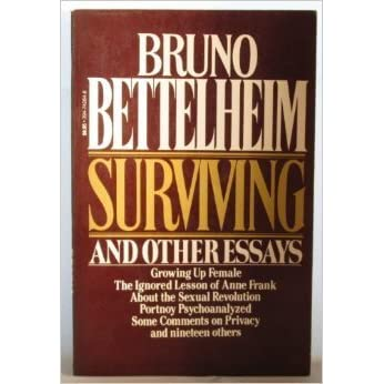 bruno bettelheim surviving and other essays