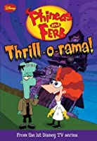 Thrill-o-rama! (Phineas and Ferb Novelizations, #4)