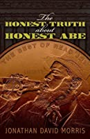 The Honest Truth About Honest Abe (The Best of Read JDM)
