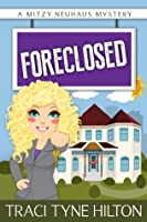 Foreclosed (The Mitzy Neuhaus Mysteries, #1)