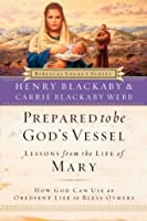 Prepared to Be God's Vessel: How God Can Use an Obedient Life to Bless Others (Biblical Legacy Series)