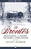 The Brontës: Wild Genius on the Moors: The Story of a Literary Family