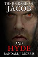 The Journals of Jacob and Hyde (Jehovah and Hades, Book 1)