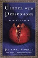 Dinner with Persephone: Travels in Greece (Vintage Departures)