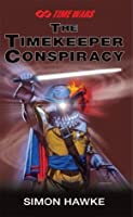 The Timekeeper Conspiracy (Time Wars)