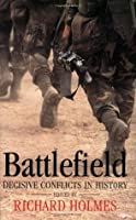 Battlefield: Decisive Conflicts in History