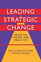 Leading Strategic Change: Bridging Theory and Practice
