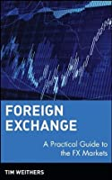 Foreign Exchange: A Practical Guide to the FX Markets (Wiley Finance)