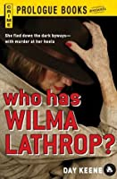 Who Has Wilma Lathrop? (Prologue Crime)