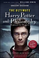 The Ultimate Harry Potter and Philosophy: Hogwarts for Muggles (The Blackwell Philosophy and Pop Culture Series)