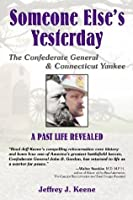Someone Else's Yesterday: The Confederate General and Connecticut Yankee: A Past Life Revealed