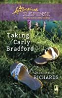 The Taking of Carly Bradford (Mills & Boon Love Inspired Suspense)