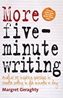 More Five Minute Writing: 50 Inspiring Exercises In Creative Writing in Five Minutes a Day