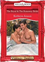 The Royal & The Runaway Bride (Dynasties: The Connellys - Book 7)