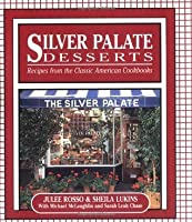 Silver Palate Desserts: Recipes From The Classic American Cookbooks