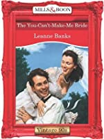 The You-Can't-Make-Me Bride (Mills & Boon Vintage Desire)