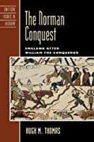 The Norman Conquest: England after William the Conqueror (Critical Issues in World and International History)