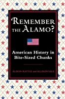 Remember The Alamo?: American History In Bite Sized Chunks (Kindle Edition)