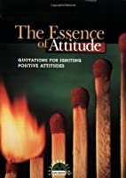 The Essence of Attitude: Quotations for Igniting Positive Attitudes (Little Books of Big Thoughts)