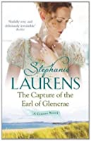 The Capture Of The Earl Of Glencrae: Number 3 in series (Cynster Sisters Triology)