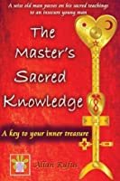 The Master's Sacred Knowledge